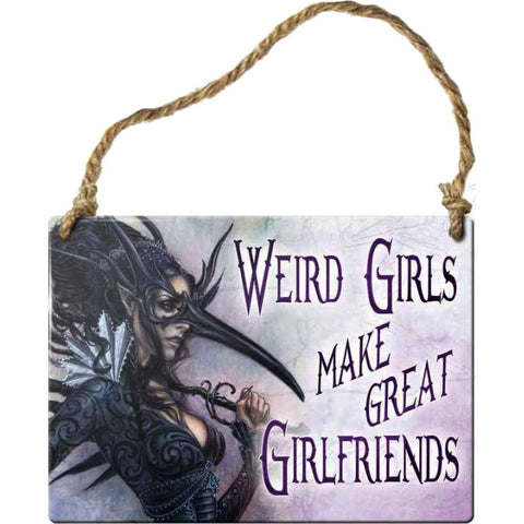 Alchemy Gothic Weird Girls Make Great Girlfriends Steel Hanging Plaque | Angel Clothing