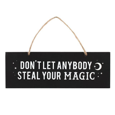 Don't Let Anybody Steal Your Magic Wall Sign 20cm | Angel Clothing