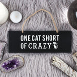 One Cat Short of Crazy Wall Sign 20cm | Angel Clothing
