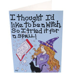 I Thought ID Like To Be A Witch Card | Angel Clothing