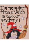 Im Happier Than A Witch in a Broom Factory Card | Angel Clothing