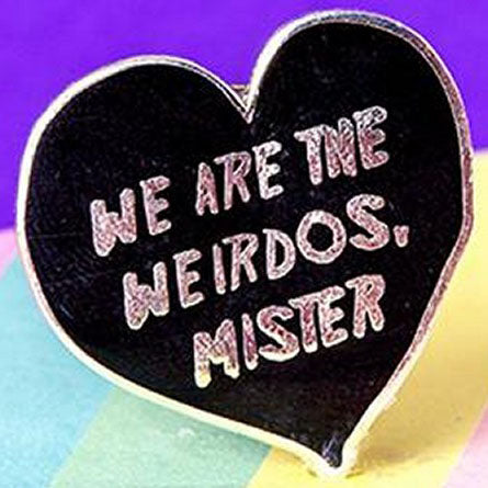 Punky Pins We are the Weirdos Mister Enamel Pin | Angel Clothing