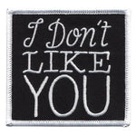 Sourpuss I Dont Like You Patch | Angel Clothing