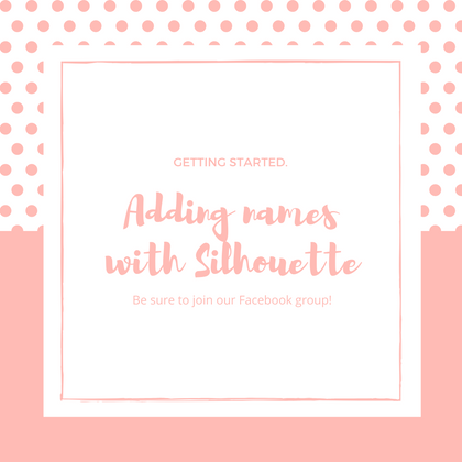 How to add names and wording using Silhouette