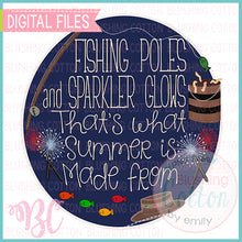 Load image into Gallery viewer, FISHING POLES AND SPARKLER GLOWS THAT IS WHAT SUMMER IS MADE FROM DESIGN    BCBC