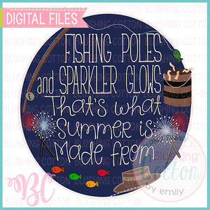 FISHING POLES AND SPARKLER GLOWS THAT IS WHAT SUMMER IS MADE FROM DESIGN    BCBC