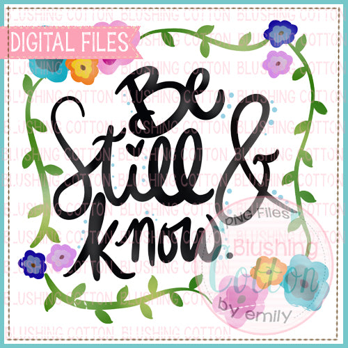 BE STILL AND KNOW FLOWER FRAME WATERCOLOR DESIGN BCEH
