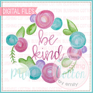 BE KIND FLORAL WREATH1 - BCPW WATERCOLOR PNG