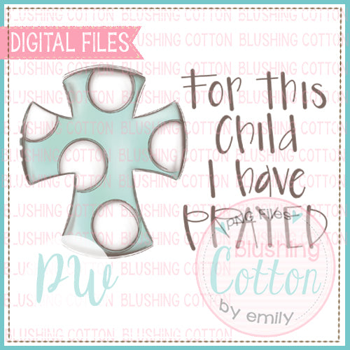 DISTRESSED CROSS AQUA WITH FOR THIS CHILD WATERCOLOR DESIGN BCPW