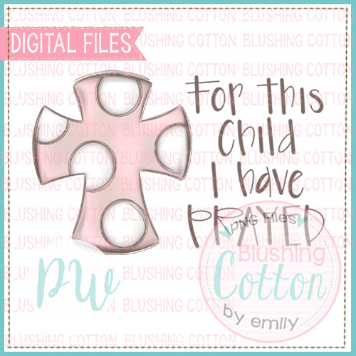 DISTRESSED CROSS PINK WITH FOR THIS CHILD WATERCOLOR DESIGN BCPW