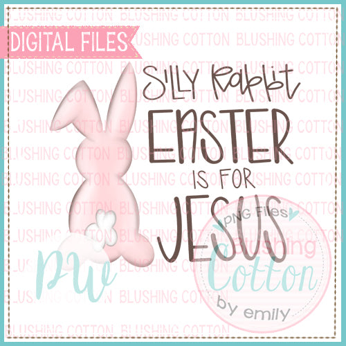 SILLY RABBIT, EASTER IS FOR JESUS PINK WATERCOLOR DESIGN BCPW