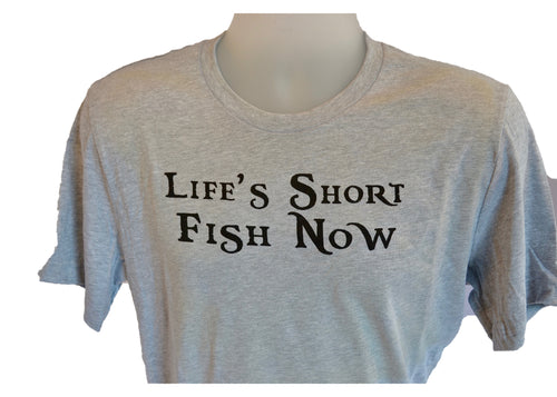Life's Short, Fish Now Tee