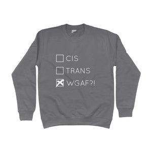 Cis Trans WGAF! Sweatshirt | Rainbow & Co