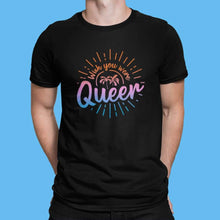 Load image into Gallery viewer, Man Wearing Black Wish You Were Queer T Shirt