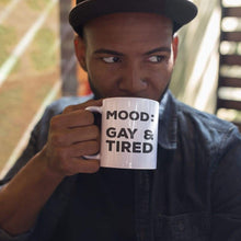 Load image into Gallery viewer, Mood: Gay & Tired Mug | Rainbow & Co