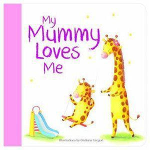 My Mummy Loves Me - Book-Yarrawonga Fun and Games