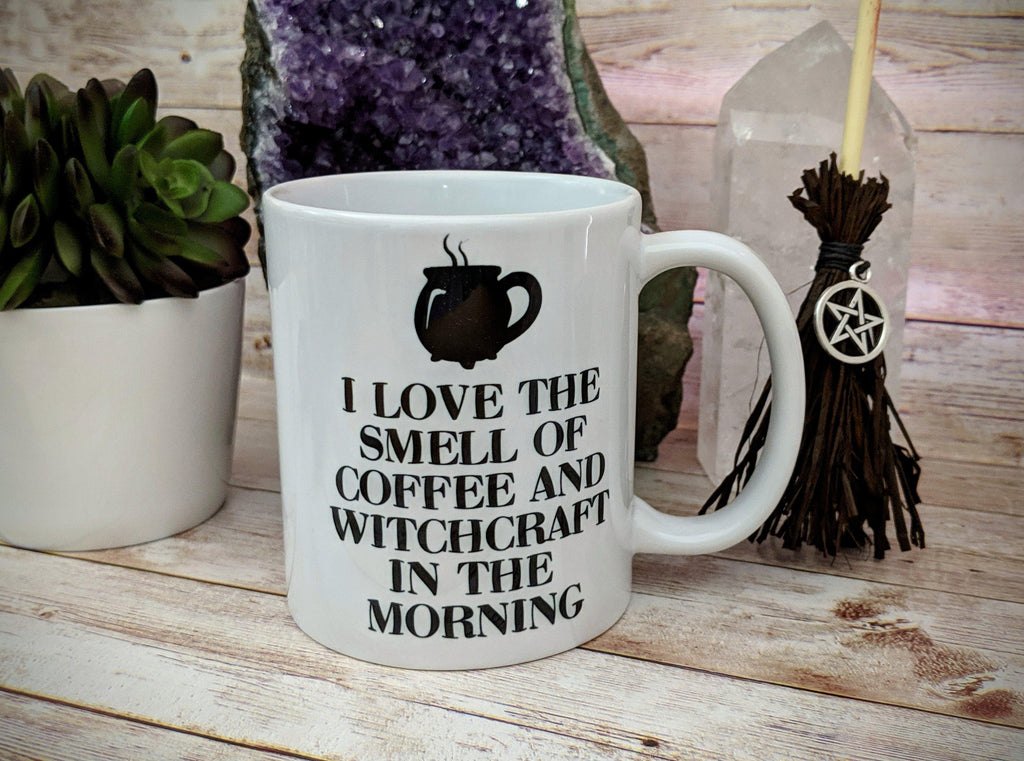I Love The Smell Of Coffee And Witchcraft In The Morning White Mug - The Spirit Den