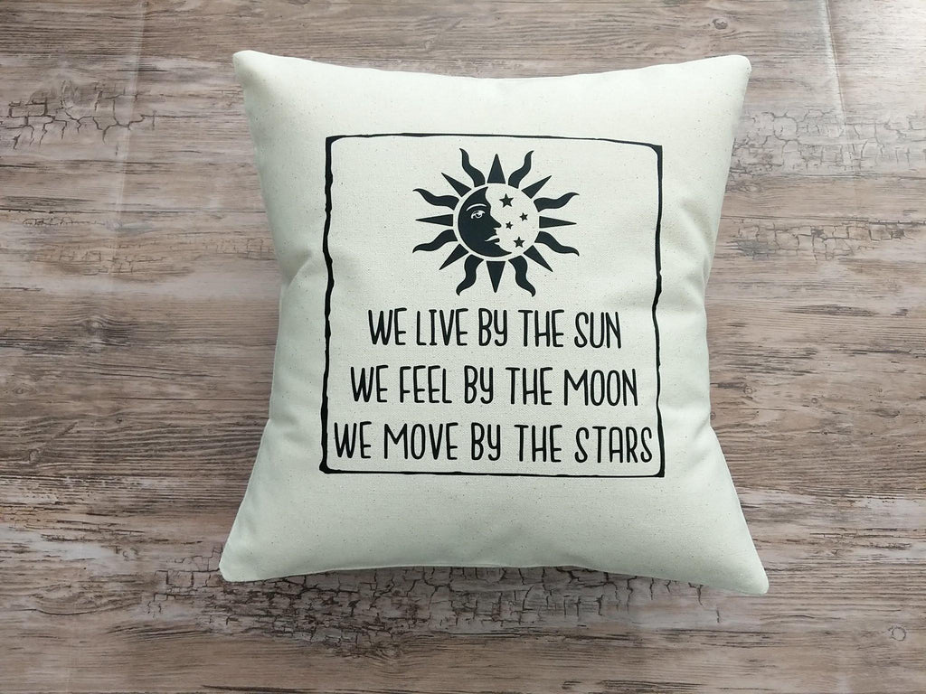 We Live By The Sun Feel By The Moon Move By The Stars Cotton Natural Pillow - The Spirit Den