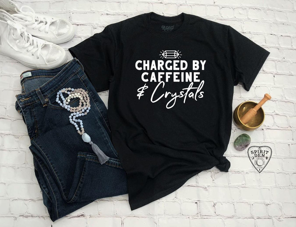 Charged By Caffeine & Crystals T-Shirt