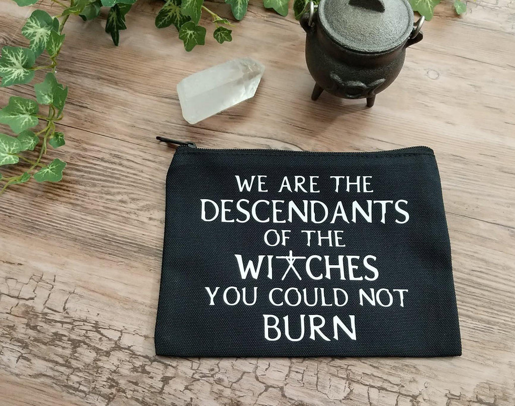 We are the Descendants of the Witches You Could Not Burn Black Zipper Bag