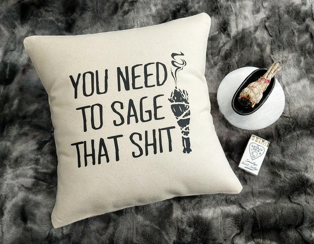 You Need To Sage That Shit Cotton Canvas Natural Pillow