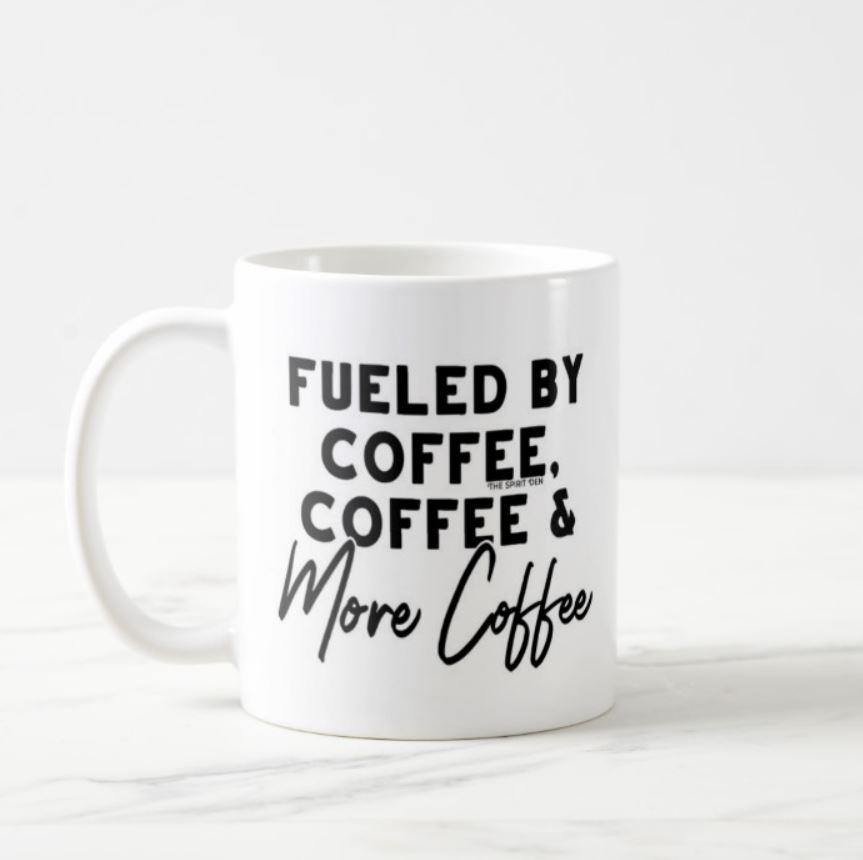 Fueled By Coffee, Coffee & More Coffee Mug