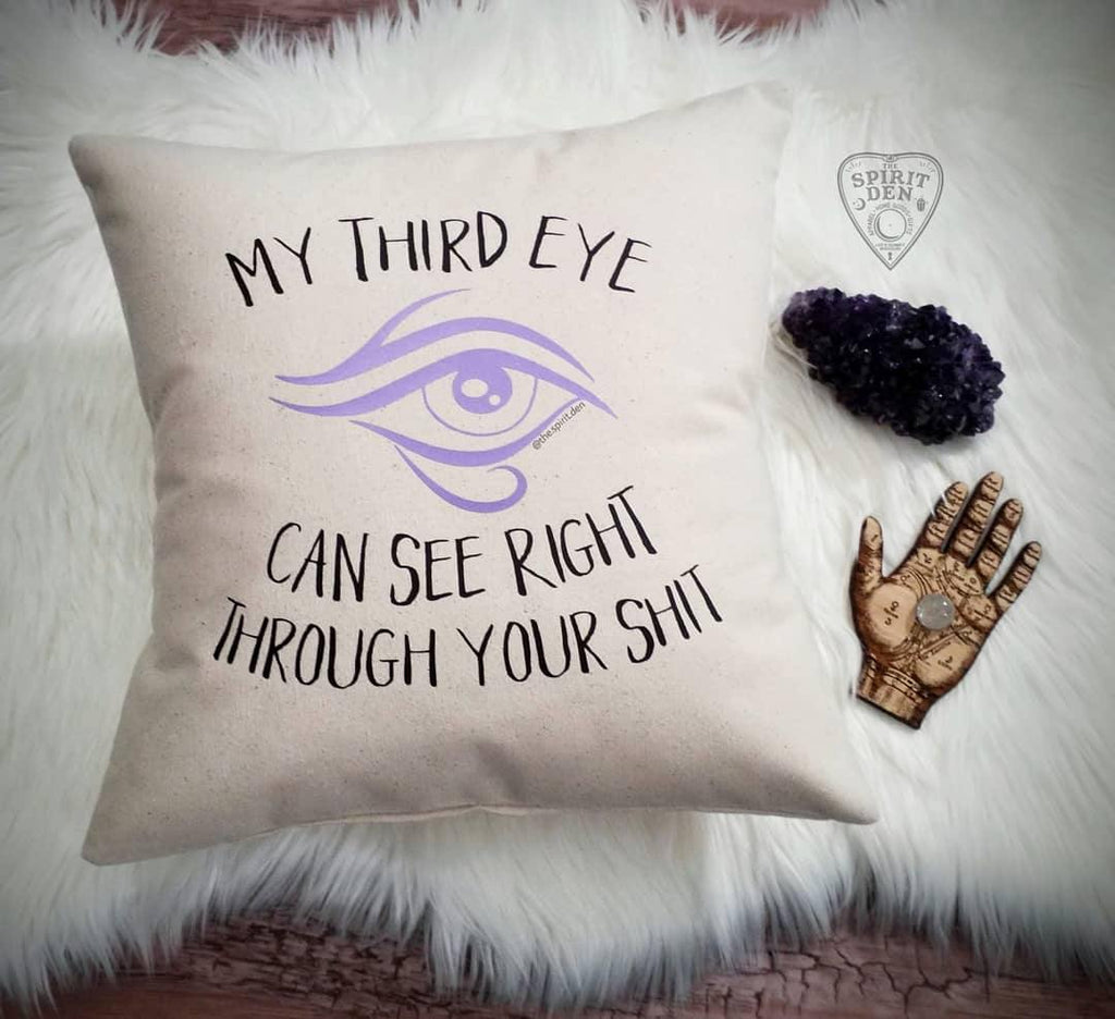 My Third Eye Can See Right Through Your Shit Cotton Canvas Natural Pillow