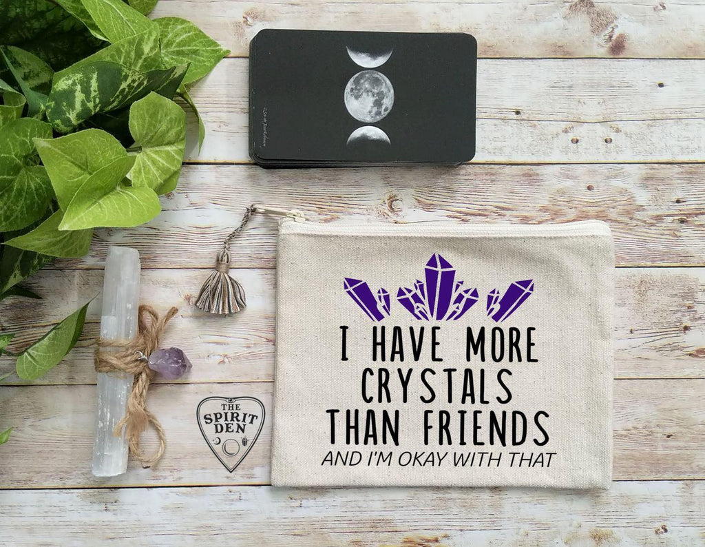I Have More Crystals Than Friends Canvas Zipper Bag