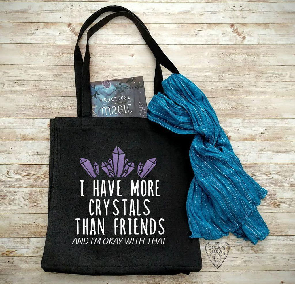I Have More Crystals Than Friends And I'm Okay With That Black Canvas Market Tote Bag