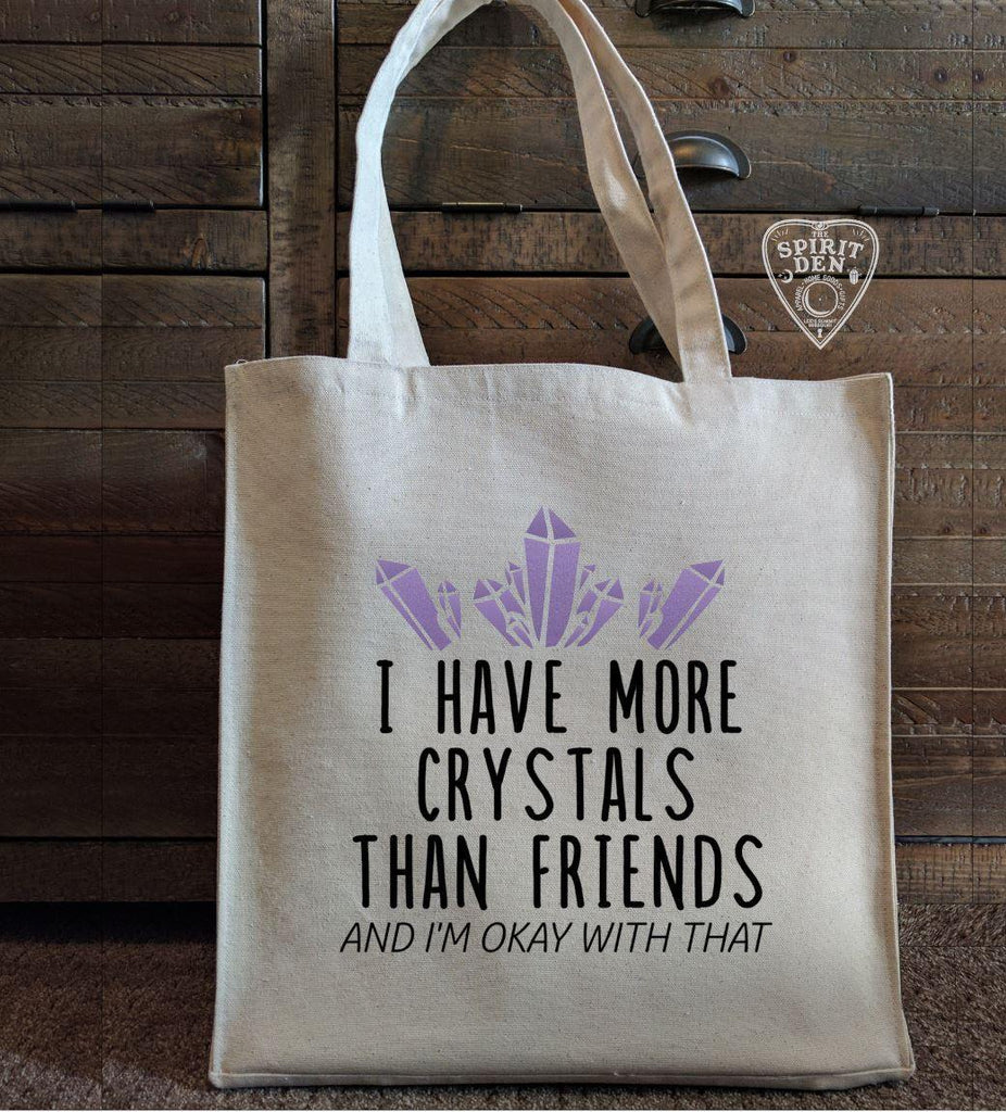 I Have More Crystals Than Friends And I'm Okay With That Cotton Canvas Market Tote Bag