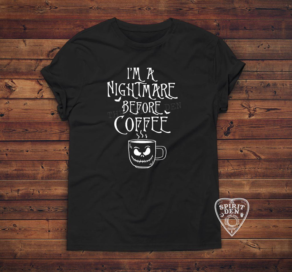 I'm A Nightmare Before Coffee T-Shirt