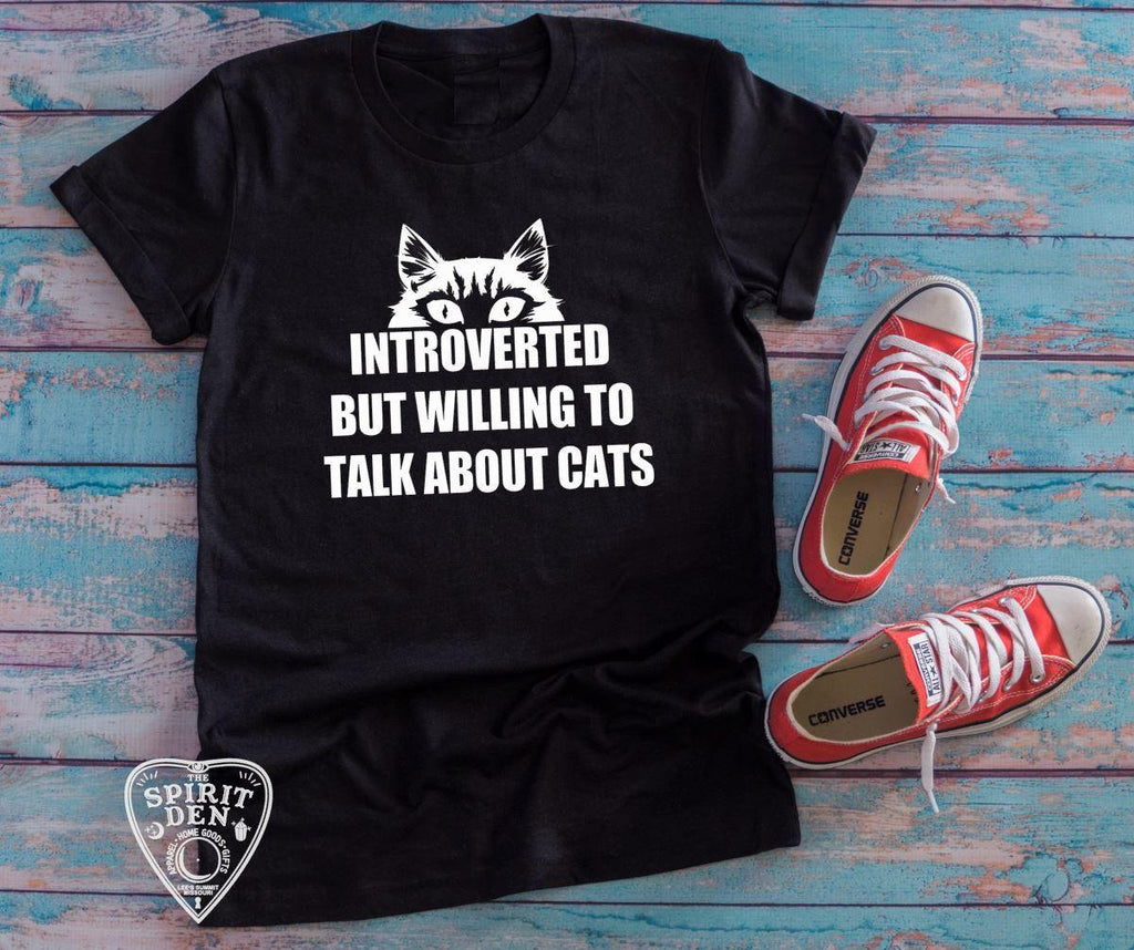 Introverted But Willing To Talk About Cats T-Shirt - The Spirit Den