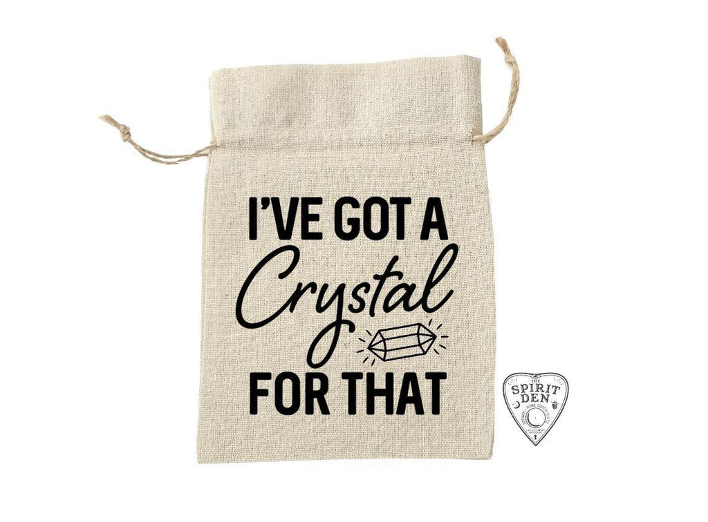 I've Got A Crystal For That Cotton Linen Drawstring Bag