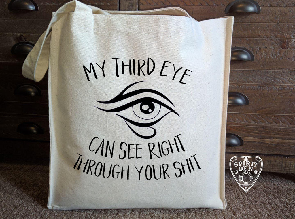 My Third Eye Can See Right Through Your Shit Cotton Canvas Market Bag