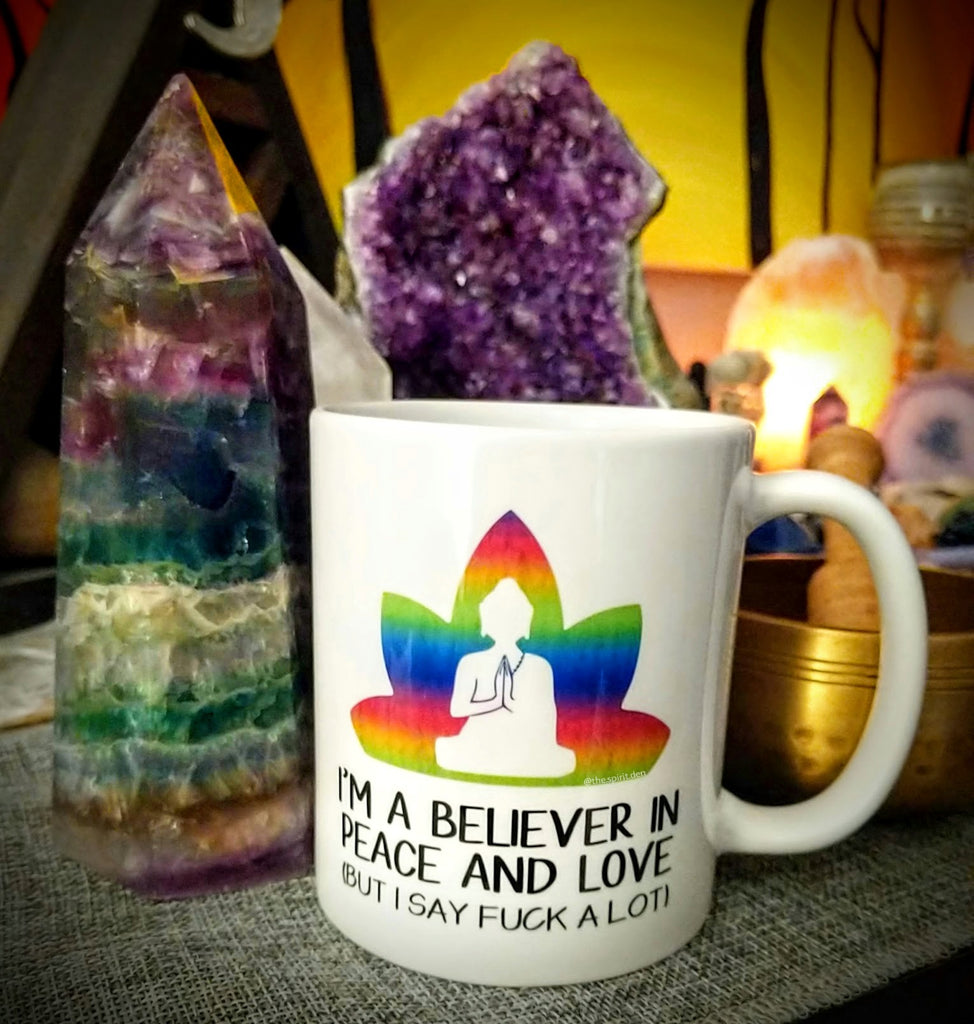 I'm A Believer In Peace and Love But I Say Fuck Alot Mug