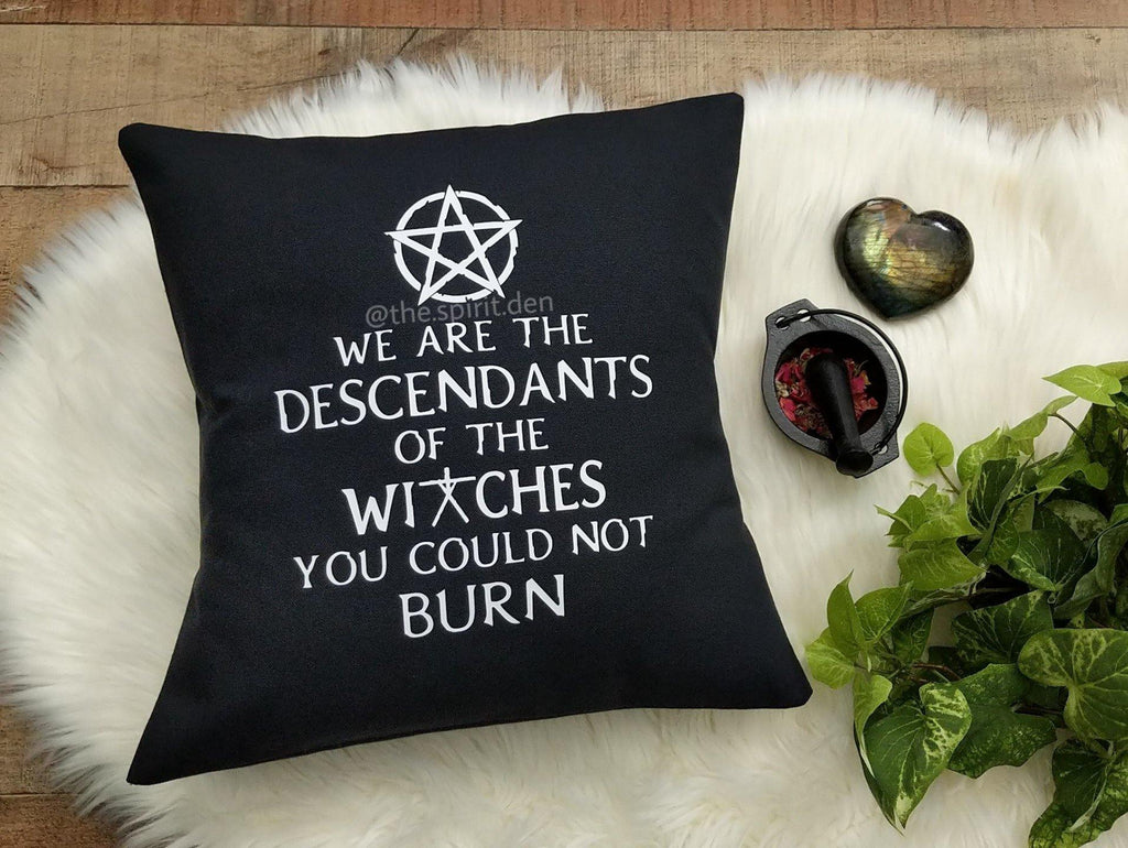 We are the Descendants of the Witches You Could Not Burn Cotton Black Pillow | Pillow Cover