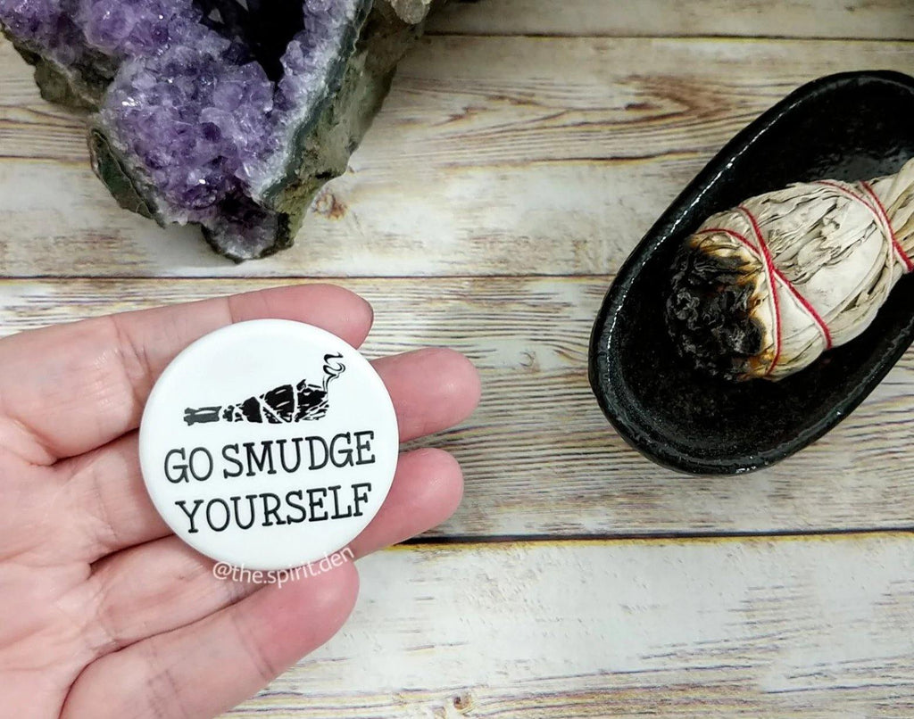 Go Smudge Yourself Pinback Button