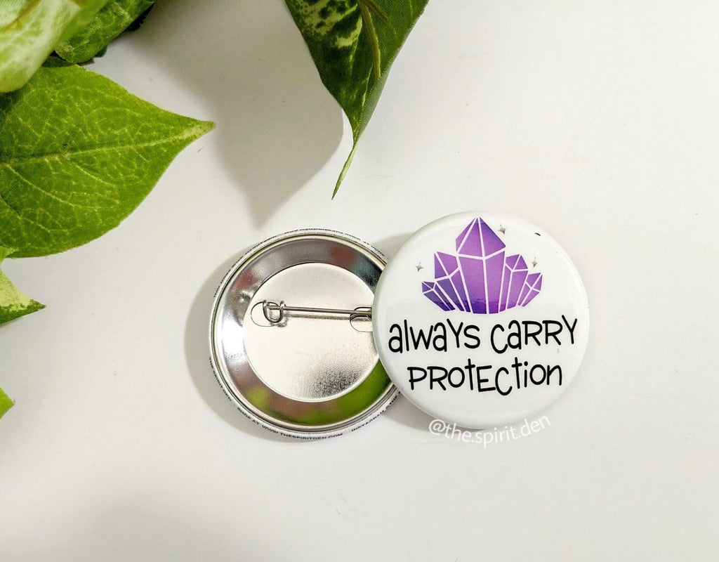 Always Carry Protection Crystal Pinback Button
