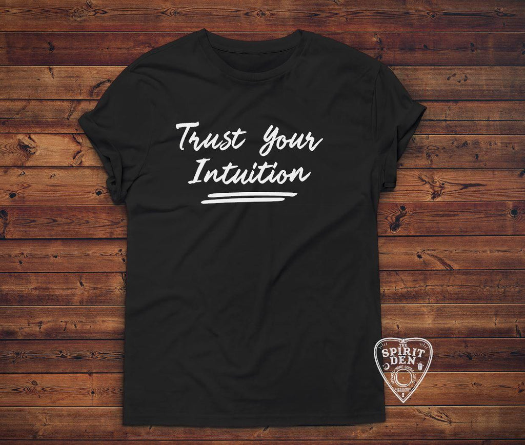Trust Your Intuition Shirt - The Spirit Den