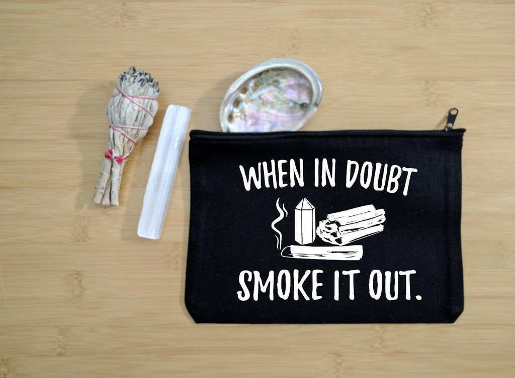 When in doubt Smoke It out Black Zipper Bag