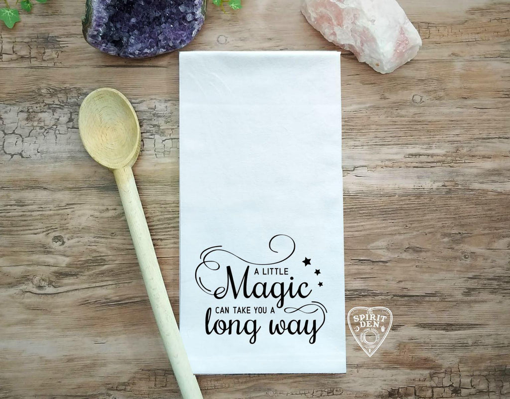 A Little Magic Can Take You A Long Way Flour Sack Towel