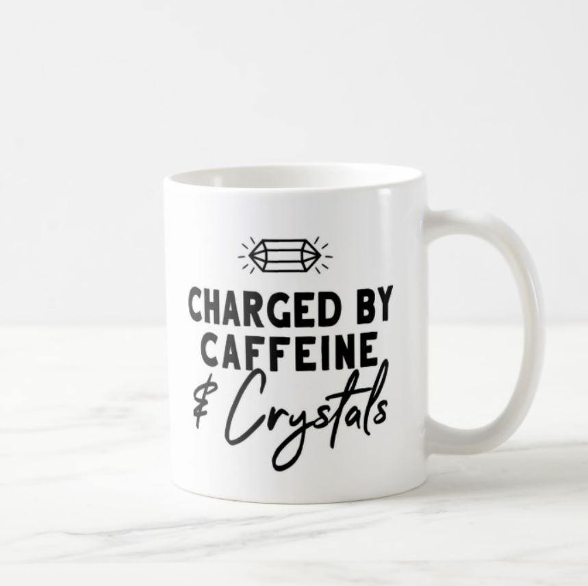 Charged By Caffeine & Crystals Mug