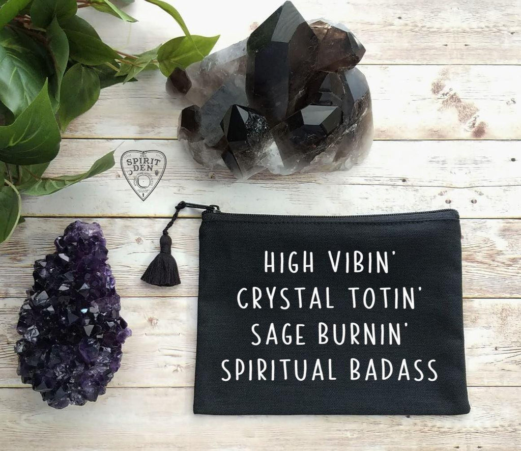 High Vibin Crystal Totin Sage Burnin Spiritual Badass Black Zipper Bag