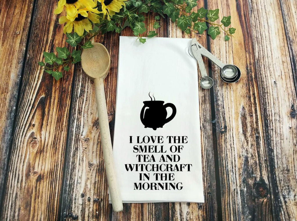 I Love the Smell of Tea and Witchcraft in the Morning Flour Sack Towel