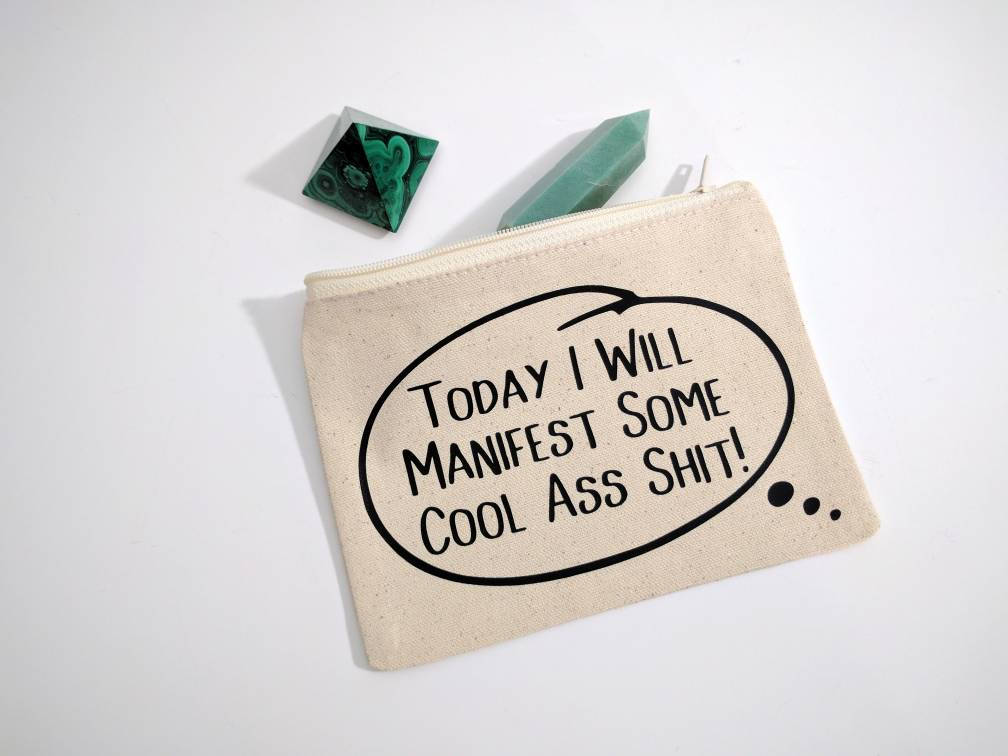Today I Will Manifest Some Cool A** Sh!t! Canvas Zipper Bag