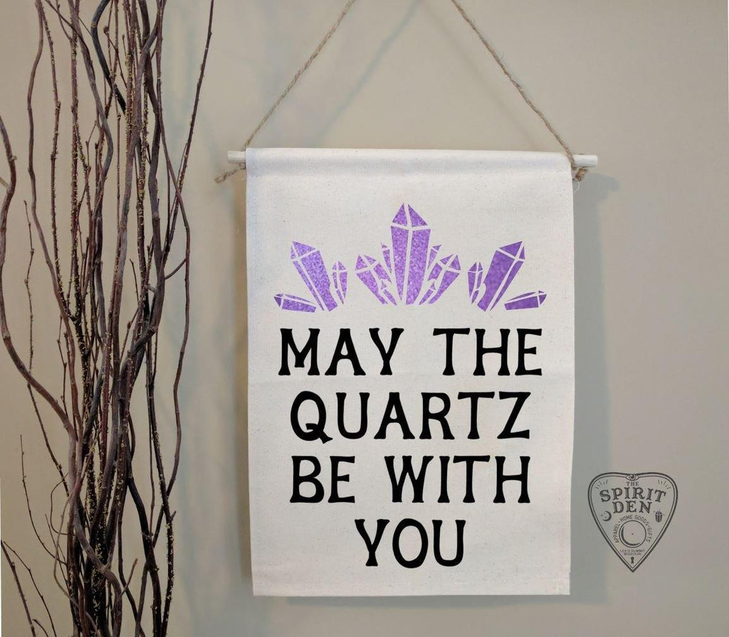 May The Quartz Be With You Cotton Canvas Wall Banner