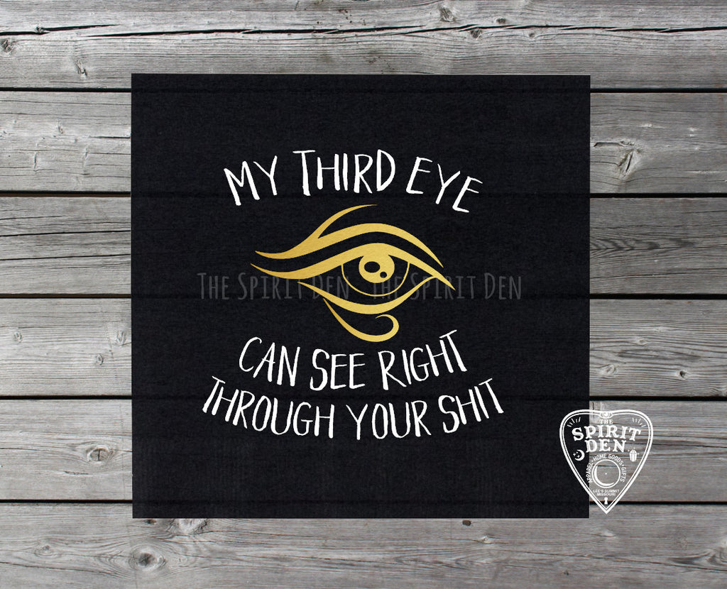 My Third Eye Can See Right Through Your Sh*t Altar Cloth