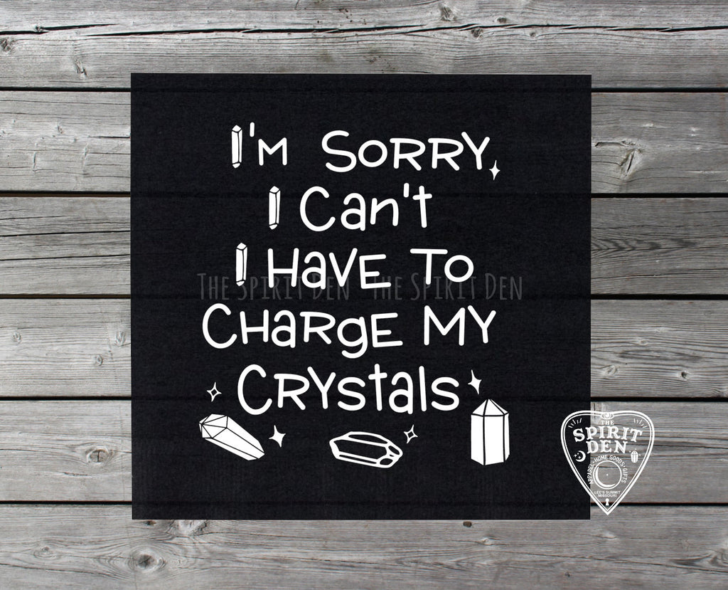 I'm Sorry I Can't I Have to Charge My Crystals Altar Cloth