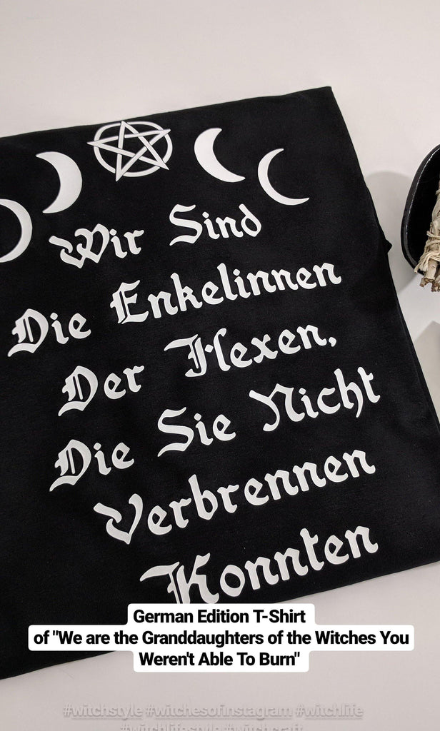 We are the Granddaughters of the Witches That You Could Not Burn (German Edition) T-Shirt