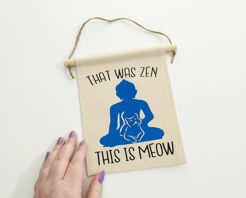 That Was Zen This Is Meow Cotton Canvas Wall Banner